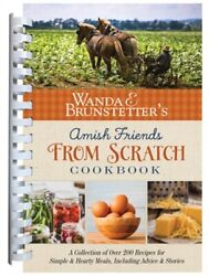 Wanda E. Brunstetter#x27;s Amish Friends from Scratch Cookbook: A Collection of Over $14.64