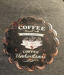 coffee decor Coffee Doesn't Ask Silly Questions Coffee Understands $7.00