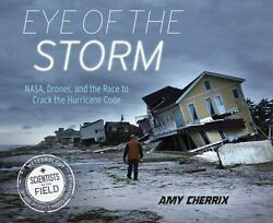 Eye of the Storm: NASA Drones and the Race to Crack the Hurricane Code Scient $6.50