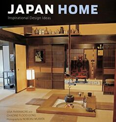 Japan Home: Inspirational Design Ideas by Parramore Lisa Gong Chadine Flood… $64.95