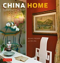 China Home: Inspirational Design Ideas by Freeman Michael Hardcover $29.95