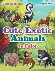 Cute Exotic Animals to Color Coloring Book by Jupiter Kids English Paperback B $14.79