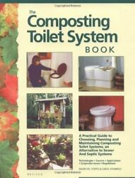 Composting Toilet System Book: A Practical Guide to Choosing Planning and Ma… $49.95