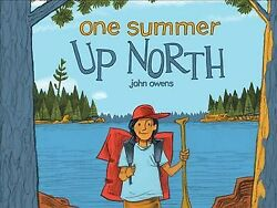 One Summer Up North Hardcover by Owens John Brand New Free shipping in th... $15.68