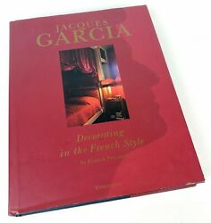 Jacques Garcia Decorating in the French Style by Franck Ferrand 1999 Hardcover $74.95