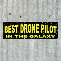 Funny quot;BEST DRONE PILOT IN THE GALAXYquot; quadcopter camera decal BUMPER STICKER $9.99