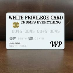 White Privilege Card Gag Novelty Wallet Size Collectable Laminated Gift $1.49