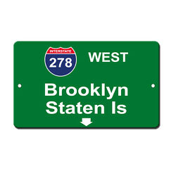 I 278 West Brooklyn Staten Is Novelty Funny Metal Sign 8 in x 12 in $14.99