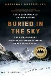 Buried in the Sky: The Extraordinary Story of the Sherpa Climbers on K2#x27;s Deadli $8.10