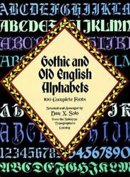Gothic and Old English Alphabets: 100 Complete Fonts Lettering Calligraphy Ty