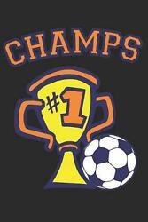 Champs: 6 X9 Notebook Dotted White Paper As a Gift for Soccer Fans Great Gift $12.03