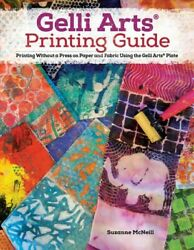 Gelli Printing : Printing Without a Press on Paper and Fabric Using the Gelli... $12.47