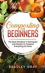 Composting for Beginners by Bradley Gray English Hardcover Book Free Shipping $27.81