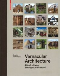 Vernacular Architecture: Atlas for Living Throughout the World Hardback or Case $72.23
