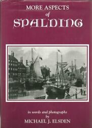 More Aspects of Spalding: In Words and Photographs by Elsden M.J. Hardback The $34.14