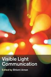 Visible Light Communication by Shlomi Arnon (English) Hardcover Book Free Shippi