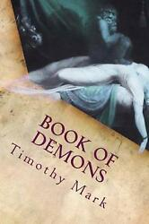 Book of Demons by Timothy Mark (English) Paperback Book Free Shipping!