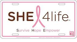 SHE 4 LIFE White Stamped Metal 6x12 Auto License Plate Tag Breast Cancer S.H.E.