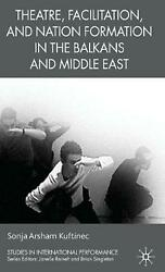 Theatre Facilitation and Nation Formation in the Balkans and Middle East by So