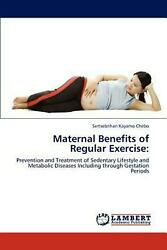 Maternal Benefits of Regular Exercise: Prevention and Treatment of Sedentary Lif