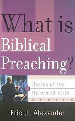What Is Biblical Preaching? by Eric J. Alexander (English) Paperback Book Free S