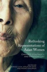 Rethinking Representations of Asian Women: Changes Continuity and Everyday Lif