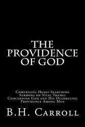 The Providence of God: Comprising Heart-Searching Sermons on Vital Themes Concer