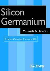 Silicon Germanium Materials & Devices - A Market & Technology Overview to 2006: