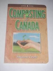 COMPOSTING FOR CANADA by Suzanne Lewis 2010 NEW BOOK 978 1551058436 C $15.99