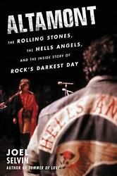 Altamont: The Rolling Stones the Hells Angels and the Inside Story of Rock's D
