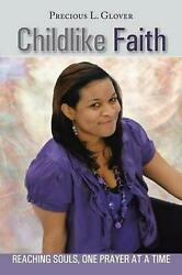 Childlike Faith: Reaching Souls One Prayer at a Time by Precious L. Glover (Eng