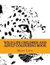 Wild Life Children and Adult Colouring Book by Mary Love (English) Paperback Boo