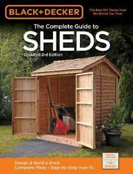 Black & Decker Complete Guide to Sheds 3rd Edition: Design & Build a Shed: - Com