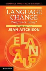 Cambridge Approaches to Linguistics: Progress or Decay? by Jean Aitchison (Engli