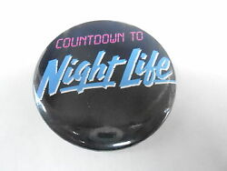 VINTAGE PROMO PINBACK BUTTON #84-143 - MOVIE - COUNTDOWN TO NIGHT LIFE
