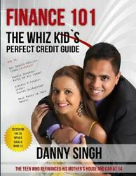 Finance 101: The Whiz Kid's Perfect Credit Guide: Save House from Foreclosure by