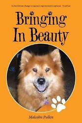 Bringing In Beauty by Malcolm Pullen (English) Paperback Book Free Shipping!