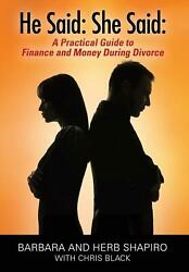 He Said: She Said: A Practical Guide to Finance and Money During Divorce by Barb