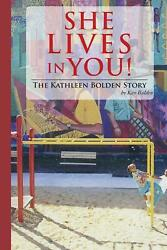 She Lives in You!: The Kathleen Bolden Story by Kay Bolden (English) Paperback B