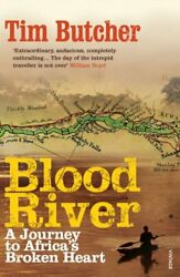 Blood River: A Journey to Africa's Broken Heart by Butcher Tim Paperback Book $6.90