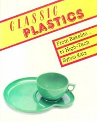 Classic Plastics: From Bakelite to High tech with a... by Katz Sylvia Paperback $9.68