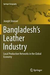 Bangladesh's Leather Industry : Local Production Networks in the Global Economy