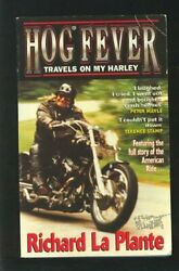 Hog Fever: The Hard Ride to Harley Heaven by Plante Richard La Paperback Book