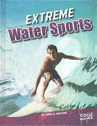 EXTREME WATER SPORTS - BUTLER ERIN K. - NEW HARDCOVER