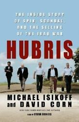 Hubris: The Inside Story of Spin Scandal and the Selling of the Iraq War