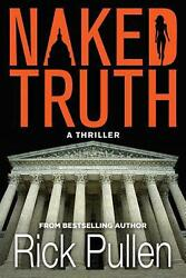 Naked Truth by Rick Pullen Paperback Book Free Shipping!