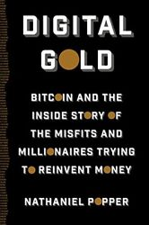 *New* Digital Gold: Bitcoin and the Inside Story of the Misfits and Millionaires