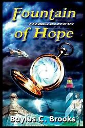 Fountain of Hope: Dimensions by Baylus C. Brooks Paperback Book Free Shipping!