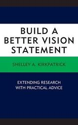 Build a Better Vision Statement: Extending Research with Practical Advice by She