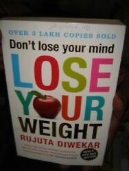 INDIA RARE - DON'T LOSE YOUR MIND LOSE YOUR WEIGHT REJUTA DIWEKAR PAGES 308